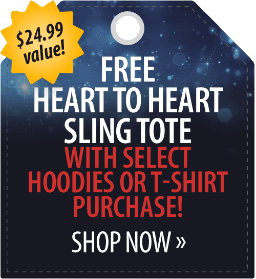 Free Heart to Heart Sling Tote with select Hoodies or T-Shirt purchase!