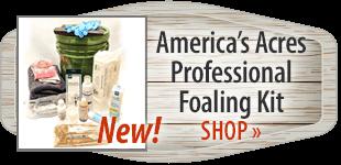 Foaling Kit! Shop Now